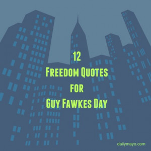 12 Freedom Quotes for Guy Fawkes Day and the Quote Me Thursday Link-Up