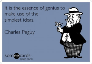... make use of the simplest ideas. - Charles Peguy #MysteryDigger #Quotes