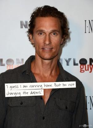 Matthew McConaughey Funny Quotes