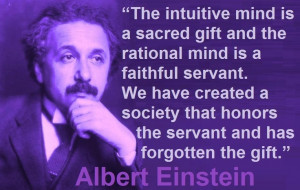 Einstein quote The intuitive mind is a sacred gift and the rational ...