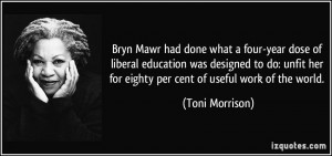 ... her for eighty per cent of useful work of the world. - Toni Morrison