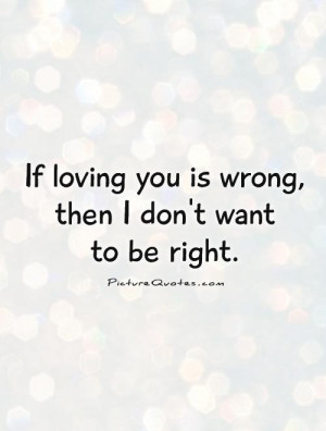 Love Quotes Loving You Quotes Loving Quotes Right And Wrong Quotes