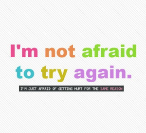 am not afraid to try again
