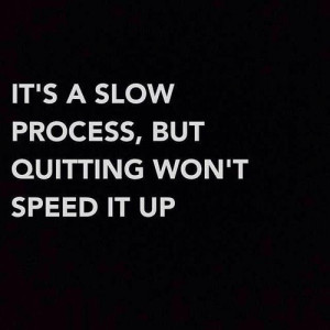 quitting-wont-speed-it-up-inspirational-daily-quotes-sayings-pictures ...