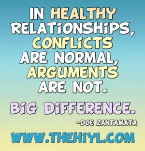 In healthy relationships, conflicts are normal, arguments are not.
