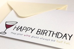 ... Birthday May Your Wine Glass Always Be Half Full - Birthday Quote
