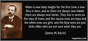 When a new baby laughs for the first time a new fairy is born, and as ...