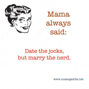 Mama always said: | Quotes
