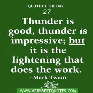 Quote of the day 27 thunder is good thunder is impressive but it is ...