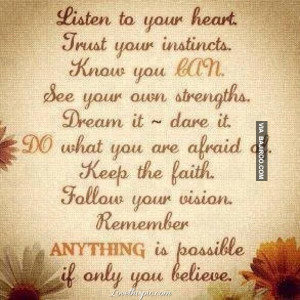 Listen To Your Heart. Trust Your Instincts. Know You Can See Your Own ...