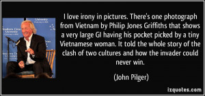 love irony in pictures. There's one photograph from Vietnam by ...