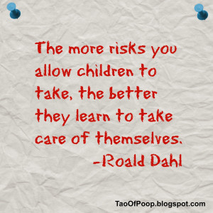 Dahl was referring to stuff like climbing trees, but giving a toddler ...