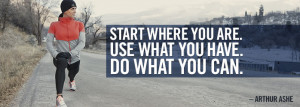 Start where you are and use what you can weightloss quote