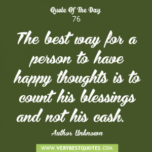 Happy thoughts quotes, count blessings quotes, quote of the day