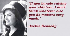 Jackie kennedy famous quotes 1