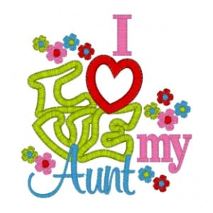 Sayings (3103) I Love My Aunt Applique 4x4