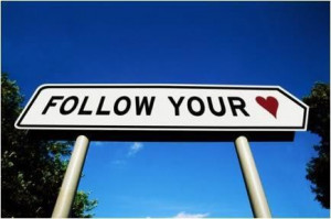 follow, follow your heart, heart, love, quote, quotes, sign