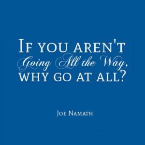Sports inspirational quotes joe namath