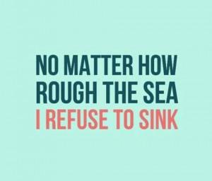 no matter how rough the sea