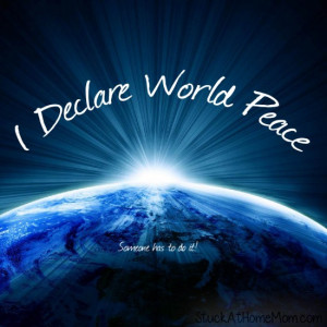 Declare World Peace #worldpeace [Peace Quotes]