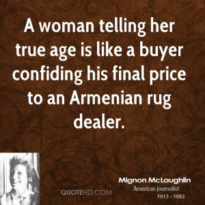 Mignon McLaughlin Age Quotes