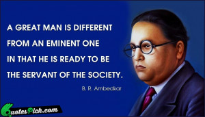 Great Man Is Different Quote by Ambedkar @ Quotespick.com
