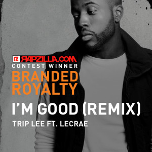 Trip Lee I m Good Feat Lecrae Branded Royalty Remix