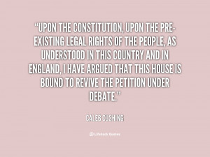 Upon the Constitution, upon the pre-existing legal rights of the ...