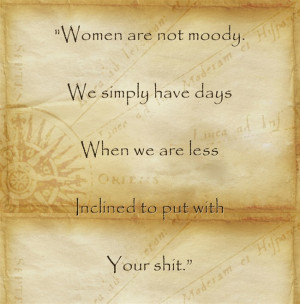 Quotes Day Women Are Not Moody Funny Doblelol