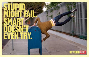 Be Stupid campaign from Diesel