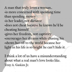 man that truly loves a woman.....