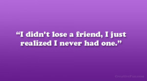 ... Pictures losing friends quotes tumblr i13 large losing a friend quotes