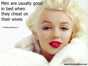 Men are usually good in bed when they cheat on their wives - Marilyn ...