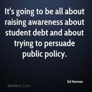 It's going to be all about raising awareness about student debt and ...
