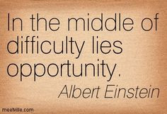 ... lies opportunity. Albert Einstein #ConflictResolution #Quote