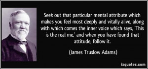 mental attribute which makes you feel most deeply and vitally alive ...