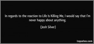 In regards to the reaction to Life Is Killing Me, I would say that I'm ...