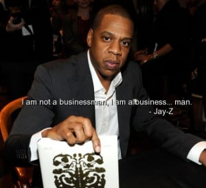 Jay z, rapper, quotes, sayings, about yourself, businessman, business