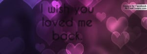 wish you loved me back. cover