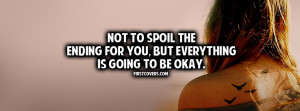 Everything Is Going To Be Okay Profile Facebook Covers