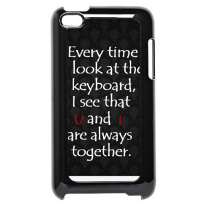 Love Quotes About Keyboard iPod Touch 4 Case
