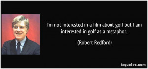 quote-i-m-not-interested-in-a-film-about-golf-but-i-am-interested-in ...