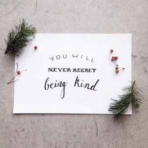 Tagged Be Kind , Kindness , No Regrets | Leave a comment