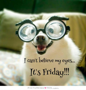 Friday Quotes Weekend Quotes Eye Quotes Happy Weekend Quotes