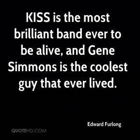 Edward Furlong - KISS is the most brilliant band ever to be alive, and ...