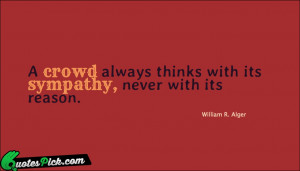 Crowd Always Thinks With by william-r-alger Picture Quotes