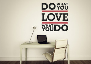 Do What You Love Love What You Do - Quote Wall Decal - Quote - Word ...