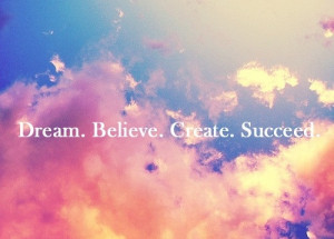 Beautiful Quotes On Daily Life Dream Believe Great Succeed