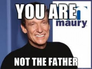 ... much of maury povich around him i could not stop laughing thanks maury