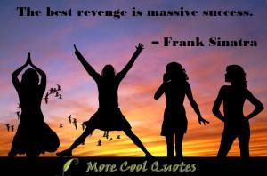 best revenge is success